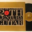 REY DE LA TORRE usa LP 20 TH CENTURY MUSIC FOR THE GUITAR ELEKTRA