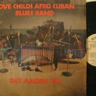 LOVE CHILDS AFROCUBAN BLUES BAND usa LP OUT AMONG 'EM Jazz PROMO/WHITE LABEL/IN