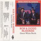 Bob and Doug McKenzie Great White North Cassette