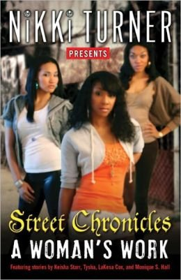 A Woman's Work:Street Chronicles