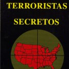 Los Terroristas Secretos by Bill Hughes
