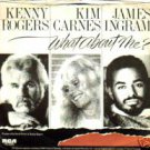 "KENNY ROGERS - KIM CARNES & JAMES INGRAM ""WHAT ..."" 45"