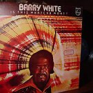"""BARRY WHITE """"Is This Whatcha Wont? LP CHILE PHILIPS 77"""