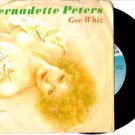 BERNADETTE PETERS Gee Whiz 45 USA MCA RECORDS 1980