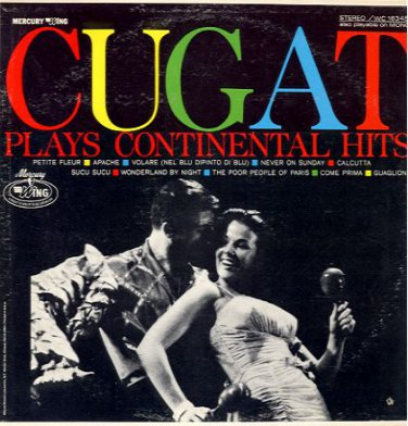 XAVIER CUGAT Plays Continental Hits - 1961 LP (MERCURY / WING - WC 16345)