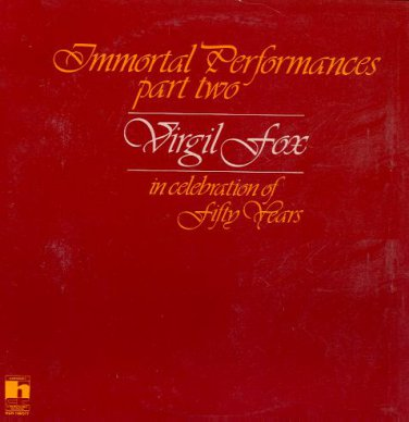 VIRGIL FOX - Immortal Performances: Part Two - 1977 LP (Helden Classic Recording Co. - HCR 1SD577)