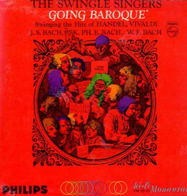 THE SWINGLE SINGERS - Going Baroque - 1964 LP (Philips - PHM 200-126)