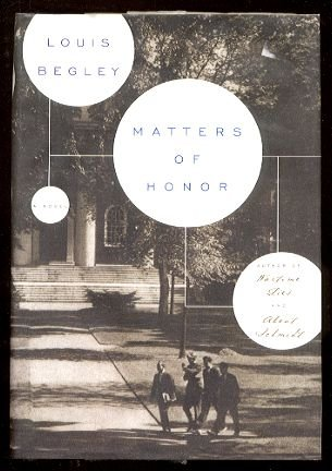 MATTERS OF HONOR by Louis Begley (2007, Hardcover, 1st Edition)