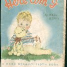 1947 Rand McNally Cloth Children's Book - HERE AM I by Nell Reppy