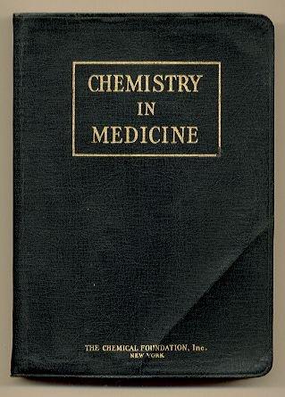 1928 - CHEMISTRY IN MEDICINE edited by Julius Stieglitz - Pub. by The CHEMICAL FOUNDATION