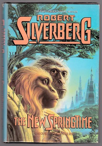 THE NEW SPRINGTIME by Robert Silverberg - 1990 (Hardcover)