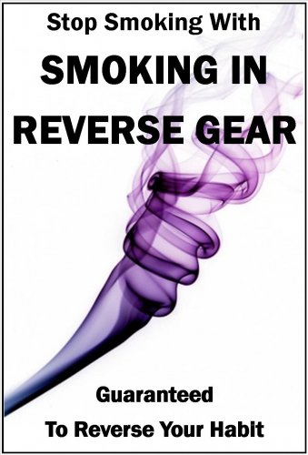 STOP SMOKING FOR GOOD with Smoking In Reverse Gear