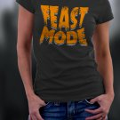 Thanks Giving,  Feast mode Shirt