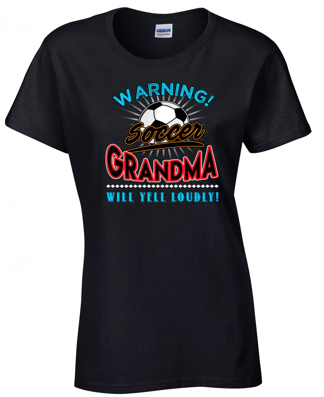 Soccer Grandma, Warning Soccer Grandma Will Yell Loudly Shirt