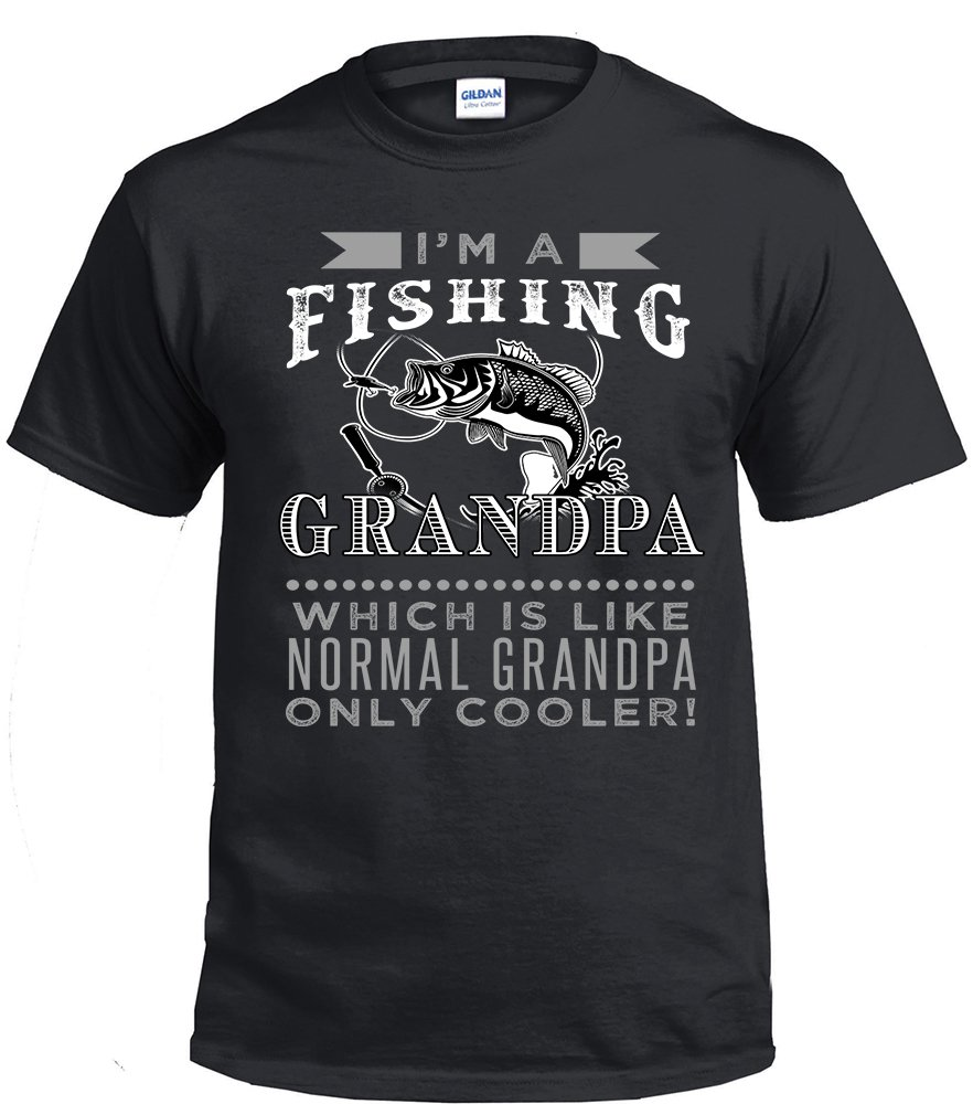 Fishing Grandpa,I'm A Fishing Grandpa, Which Is Like Normal Grandpa Only Cooler Shirt