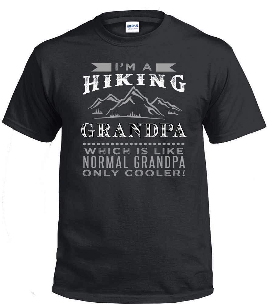 Hiking Grandpa,I'm A Hiking Grandpa, Which Is Like Normal Grandpa Only Cooler Shirt
