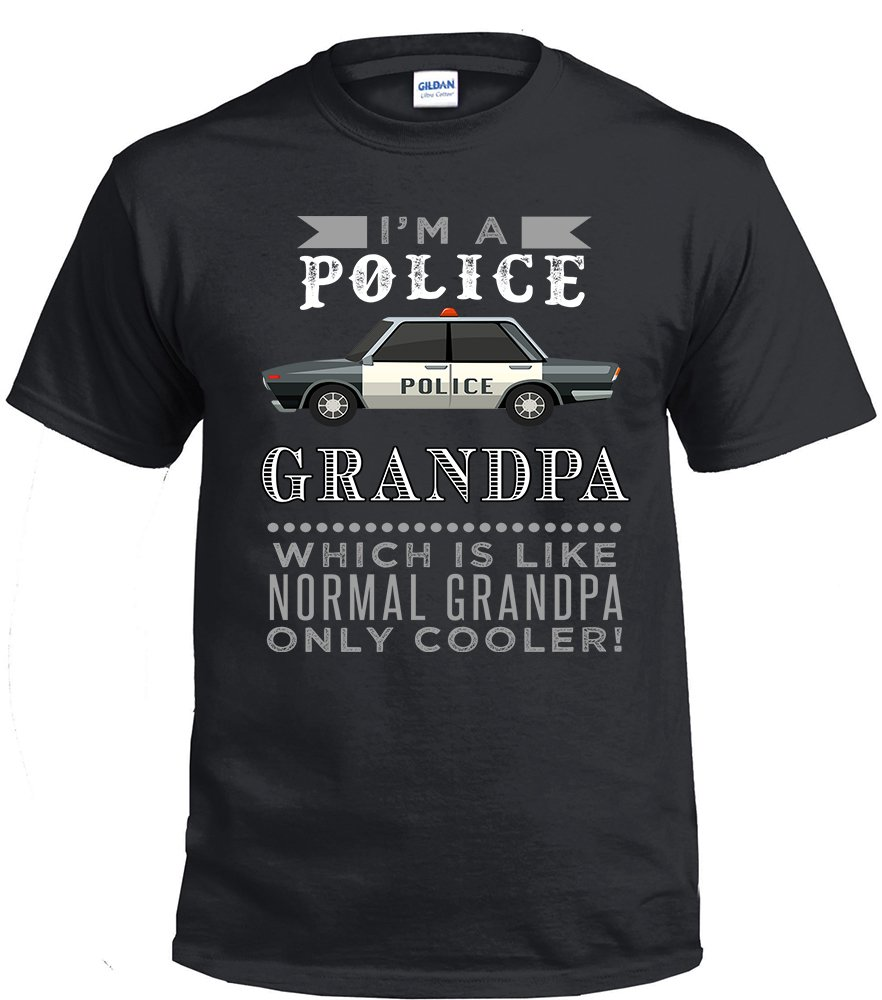 Police Grandpa,I'm A Police Grandpa, Which Is Like Normal Grandpa Only Cooler Shirt
