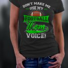 Football Mom, Mom Shirt, Don't Make Me Use My Football Mom Voice Shirt