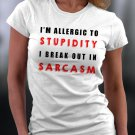 I'm Allergic To Stupidity I Break Out In Sarcasm Shirt