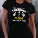 This Is What An Awesome Mom Looks Like Shirt