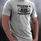 Funny Shirt, Education Is Important Big Biceps Are More Important Shirt