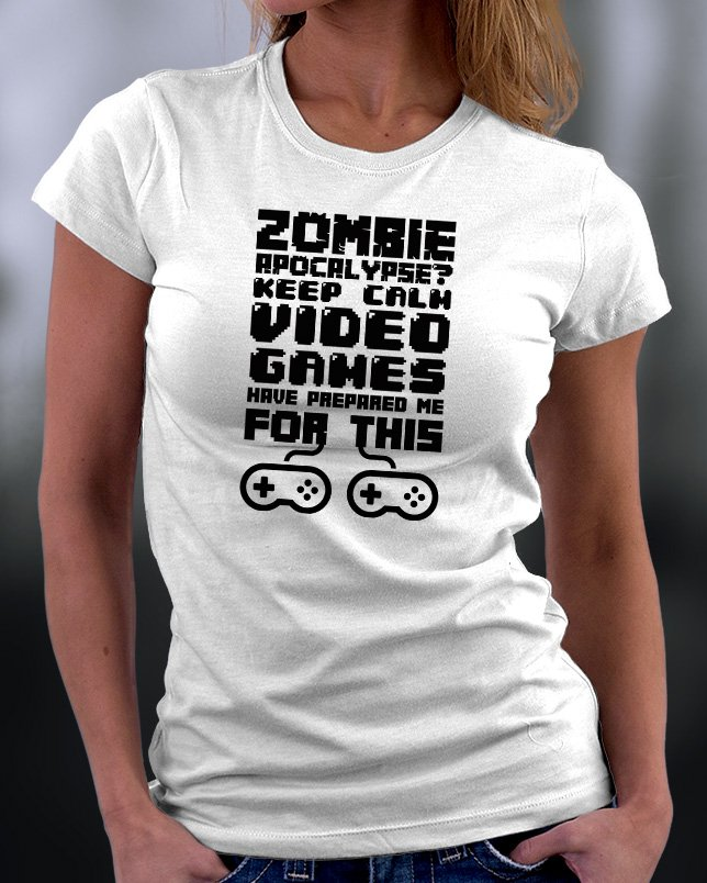 Funny Shirt, Zombie Apocalypse? Video Games Have Prepared Me For This Shirt
