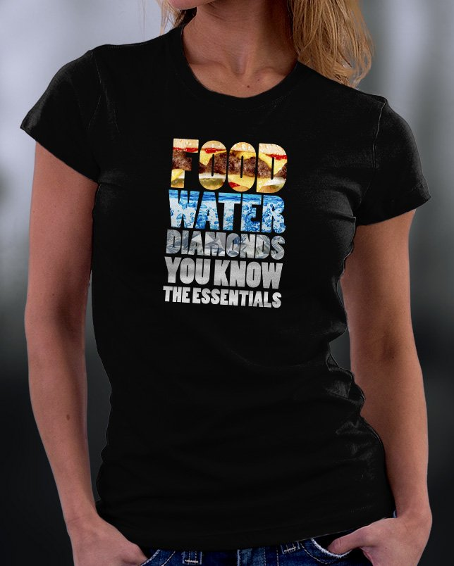 Food Water Diamonds You Know The Essentials Shirt