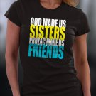 God Made Us Sisters Prozac Made Us Friends Shirt