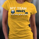 Buffalo Sabres, My Team Makes Me Drink Shirt
