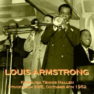 Louis Armstrong - Live In Sweden 1952