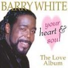 Your Heart and Soul: The Love Album by Barry White (CD, Feb-1997, Prism...