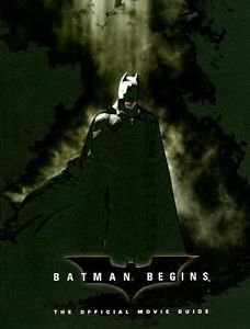 Batman Begins: The Official Movie Guide by Claudia K...