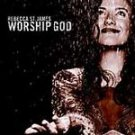 Worship God by Rebecca St. James (CD, Feb-2002, Forefront Records)