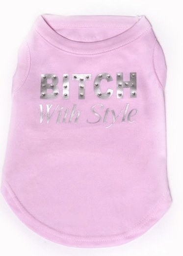 Bitch with Style Dog T-Shirt