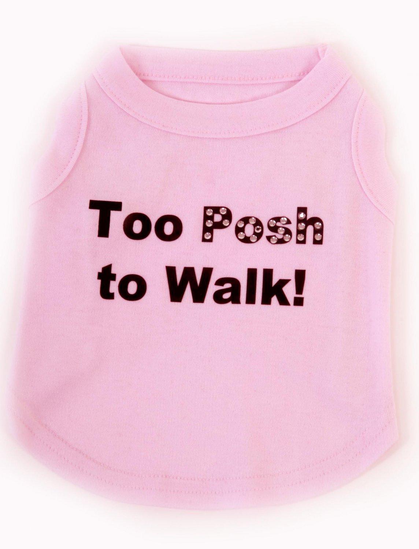 Too Posh to Walk Dog tshirt