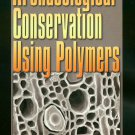 (C) Archaeological Conservation Using Polymers: Practical Appl. for Organic Artifact Stabilization
