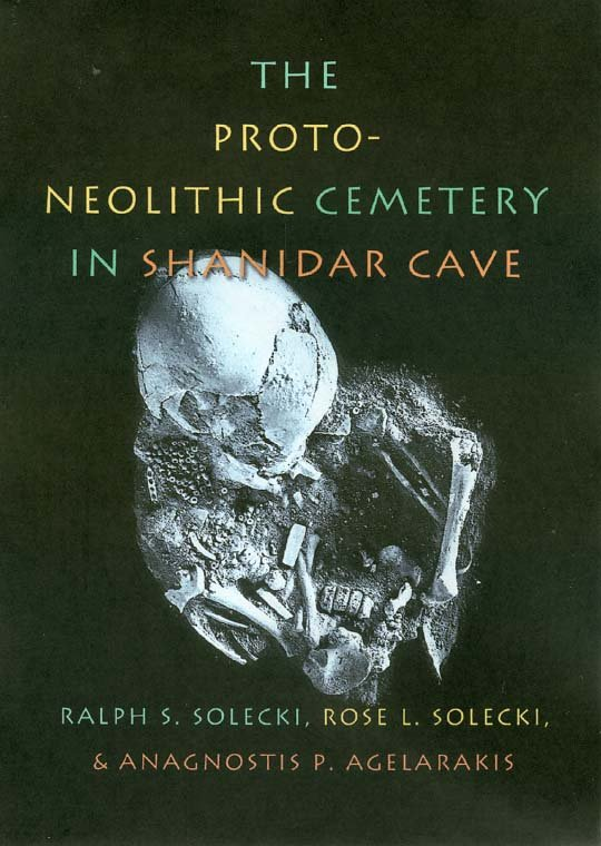 Proto-Neolithic Cemetery in Shanidar Cave- #7 Texas A&M University Anthropology Series / The
