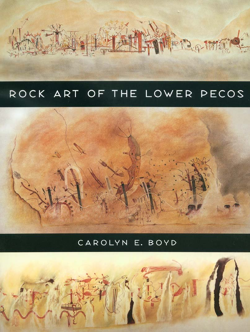 Rock Art of the Lower Pecos- #8 Texas A&M University Anthropology Series