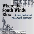 Where the South Winds Blow: Ancient Evidence for Paleo South Americans