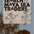 (C) In Search of Maya Sea Traders- #11 Texas A&M University Anthropology Series