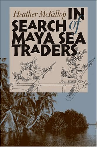 (P) In Search of Maya Sea TrUniversity Anthropology Seriesaders- #11 Texas A&M
