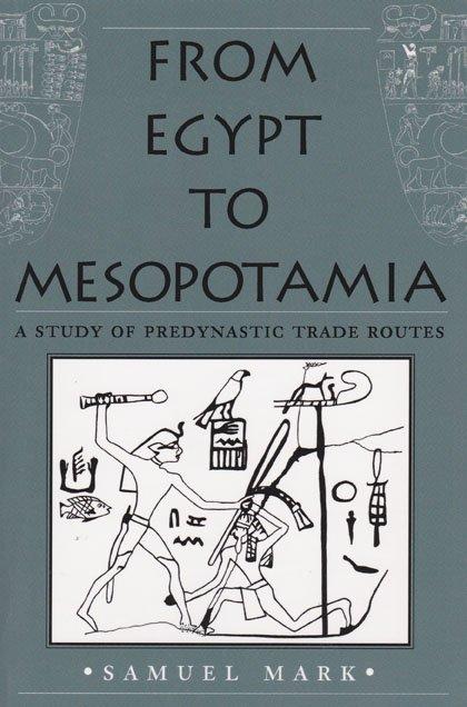 From Egypt to Mesopotamia: A Study of Predynastic Trade Routes