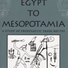 From Egypt to Mesopotamia: A Study of Predynastic Trade Routes