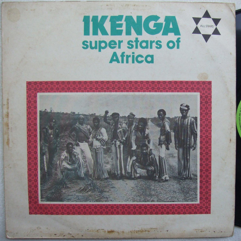 IKENGA SUPER STARS OF AFRICA LP 75 AFRO SOUKOUS NIGERIA LP