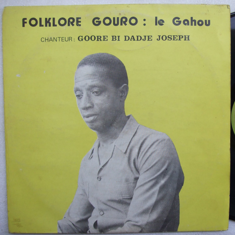 FOLKLORE GOURO / GOORE BI DADJE JOSEPH le gahou RARE IVORY COAST FOLK LP