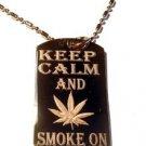Military Dog Tag Metal Chain Necklace - Keep Calm and Smoke on Marijuana Weed