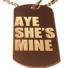 Military Dog Tag Metal Chain Necklace - Aye She's Mine Name Logo Symbol
