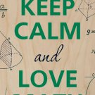 Keep Calm and Love Math Equations Geometry - Plywood Wood Print Poster Wall Art
