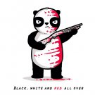 """""""Black, White, & Red All Over"""" Blood Covered Panda Riddle - Vinyl Print Poster"""