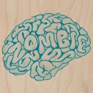 """""""Zombie Need Brain"""" Hungry for Brains - Plywood Wood Print Poster Wall Art"""